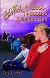 The Lost Treasure of the Golden Sun, Carol J. Amato, 1933277017