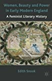 img - for Women, Beauty and Power in Early Modern England: A Feminist Literary History by E. Snook (2011-03-08) book / textbook / text book