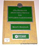 Strategies for Short-Term Testing for Mutagens-Carcinogens, Byron E. Butterworth, 084935661X