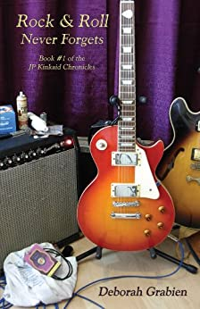Rock & Roll Never Forgets: Book #1 of the JP Kinkaid Chronicles (English Edition) de [Grabien, Deborah]