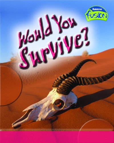 Would You Survive? (Fusion: Life Processes and Living Things) (Fusion: Life Processes and Living Things)