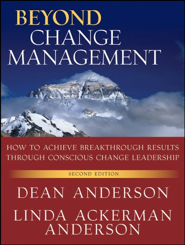 Beyond Change Management: How to Achieve Breakthrough Results Through Conscious Change Leadership, Second Edition