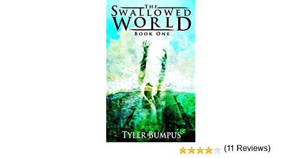 The swallowed world book one the eternal season the swallowed book one the eternal season the swallowed world saga kindle edition by tyler bumpus kyle bumpus literature fiction kindle ebooks amazon fandeluxe Choice Image