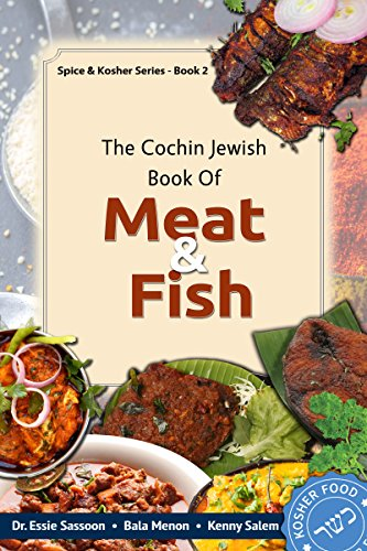 The Cochin Jewish Book Of Meat And Fish (Spice & Kosher Series 2) by Dr Essie Sassoon, Bala Menon, Kenny Salem