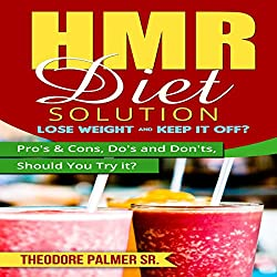 HMR Diet Solution: Lose Weight & Keep It Off?