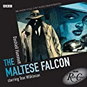 Radio Crimes: The Maltese Falcon Radio/TV Program by Dashiell Hammett Narrated by Tom Wilkinson, Jane Lapotaire, Peter Vaughan, Nickolas Grace