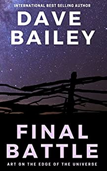 Art: Final Battle: A Locrylian Short Story (Art Journals: Art On The Edge Of The Universe Book 1) by [Bailey, Dave]