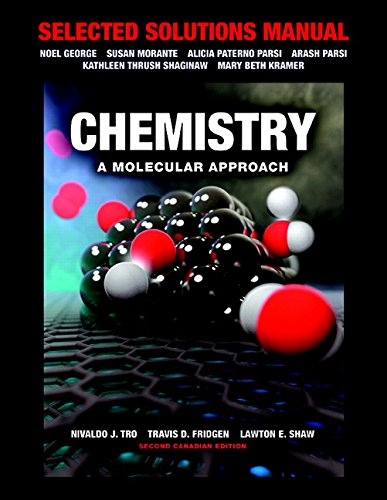 Selected Solutions Manual for Chemistry: A Molecular Approach, Second Canadian Edition (Chemistry A Molecular Approach Second Canadian Edition)