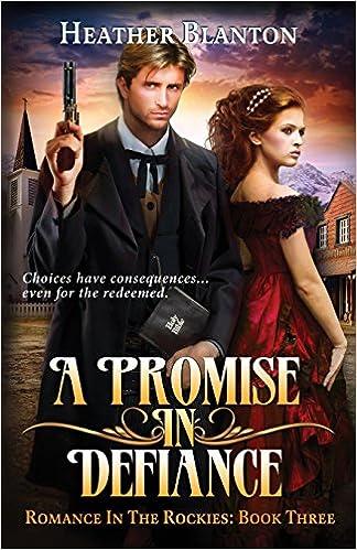 A Promise In Defiance: Romance In The Rockies Book 3 por Heather Blanton Gratis