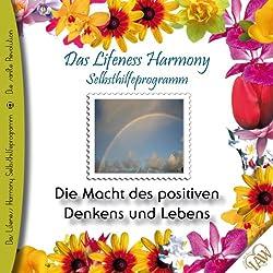 Die Macht des positiven Denkens und Lebens (Lifeness Harmony)