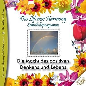 Die Macht des positiven Denkens und Lebens (Lifeness Harmony) Hörbuch