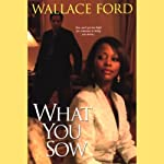 What You Sow | Wallace Ford