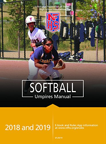 2018 and 2019 NFHS Softball Umpires Manual