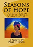 Seasons of Hope Special Edition: The Ugly Truth is Better Than a Beautiful Lie