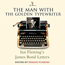 The Man with the Golden Typewriter Audiobook by Ian Fleming, Fergus Fleming Narrated by Julian Rhind-Tutt