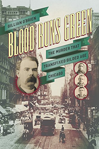 - Blood Runs Green: The Murder That Transfixed Gilded Age Chicago (Historical Studies of Urban America)