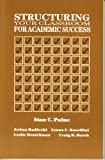 Structuring Your Classroom for Academic Success, Paine, Stan C. and Radicchi, JoAnn, 0878222286