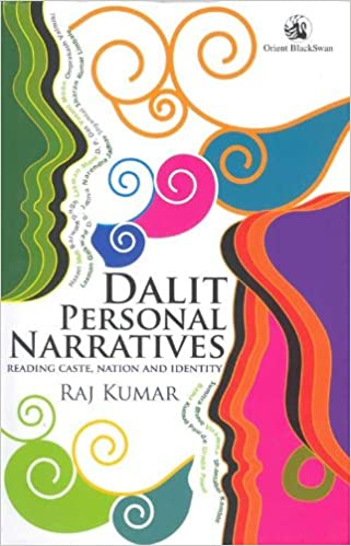 dalit personal narratives reading caste nation and identity raj
