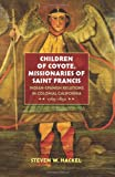 Children of Coyote, Missionaries of Saint Francis, Steven W. Hackel, 0807856541