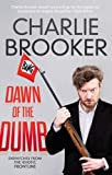 Front cover for the book Dawn of the Dumb: Dispatches from the Idiotic Frontline by Charlie Brooker