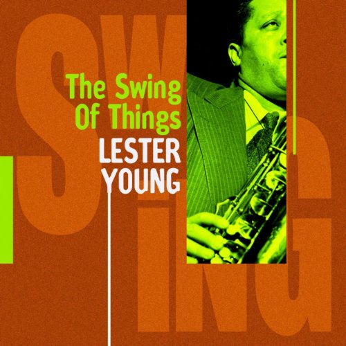 Lester Young : The Swing of Things