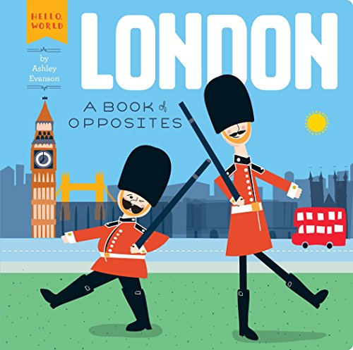 London: A Book of Opposites (Hello, -