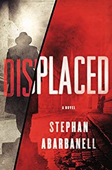 Displaced: A Novel by [Abarbanell, Stephan]