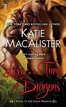 Love in the Time of Dragons: A Novel of the Light Dragons by [Macalister, Katie]