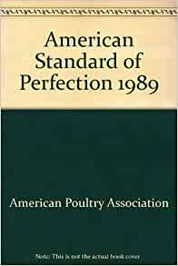 American Standard of Perfection 1989: American Poultry