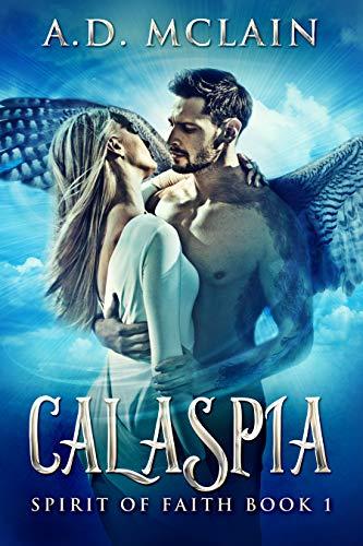 Calaspia: A Shapeshifter Romance (Spirit Of Faith Book 1) by [McLain, A.D.]