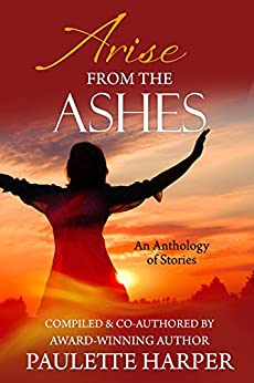 Arise From The Ashes, Anthology by [Harper, Paulette]