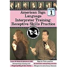 American Sign Language Interpreter Training: Receptive Skills Practice, Vol. 1