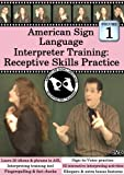 American Sign Language Interpreter Training: Receptive Skills Practice, Vol. 1