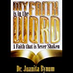 My Faith Is in the Word: 2-Part Series | Dr. Juanita Bynum