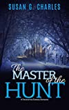Paranormal Romance: The Master of the Hunt, The Forever Ride: A Paranormal Fantasy Romance