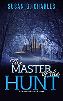 Paranormal Romance: The Master of the Hunt, The Forever Ride: A Paranormal Fantasy Romance by [Charles, Susan G.]
