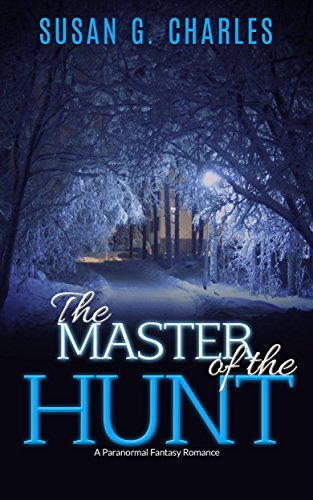 Book: The Master of the Hunt, The Forever Ride - A Paranormal Fantasy Romance by Susan G Charles