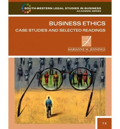 Read Online [(Business Ethics: Case Studies and Selected Readings )] [Author: Marianne M Jennings] [Jan-2011] pdf