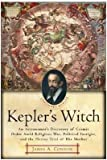 img - for Connor, James A. ( Author )(Kepler's Witch: An Astronomer's Discovery of Cosmic Order Amid Religious War, Political Intrigue, and the Heresy Trial of His Mother) Paperback book / textbook / text book