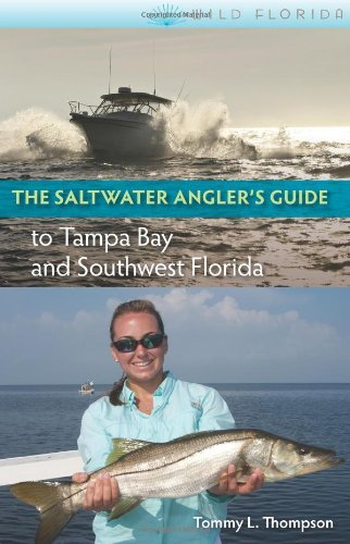 The Saltwater Angler's Guide to Tampa Bay and Southwest Florida (Wild Florida) by Tommy L. Thompson (2012-10-28)