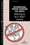 Heterosexual Women Changing the Family, Jo VanEvery, 0748402845