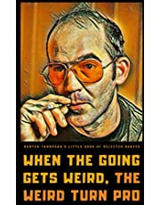 Hunter S. Thompson's Little Book of Selected Quotes: on Life, America, and Adventure