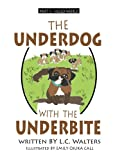 The Underdog with the Underbite - Part 1: A heartwarming and uplifting series about Spud, the Underdog, who overcomes again and again against all the odds. (Volume 1)
