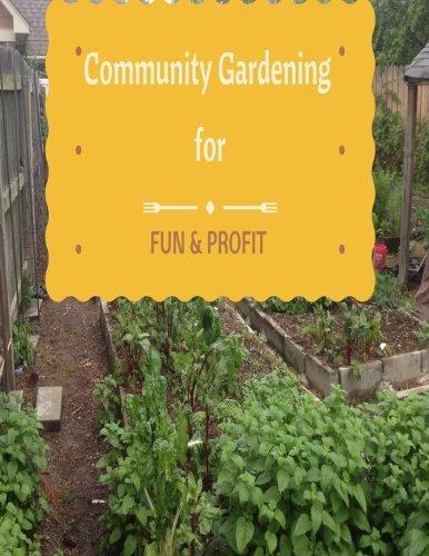Community Gardening for Fun & Profit