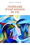Itinéraire d'une mission de vie