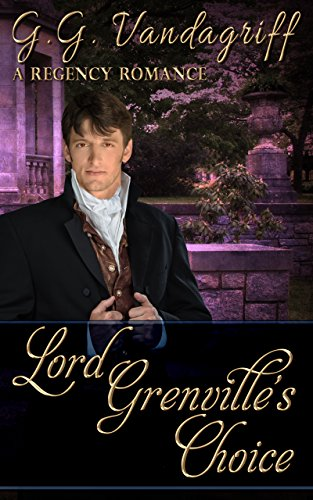 Lord Grenville's Choice (The Grenville Chronicles Book 1) by [Vandagriff, G.G.]