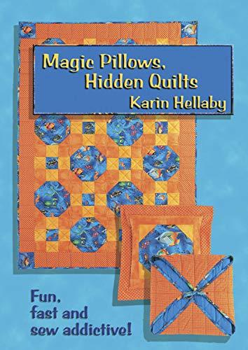 - Magic Pillows, Hidden Quilts: Fun, Fast and Sew Addictive (Landauer)