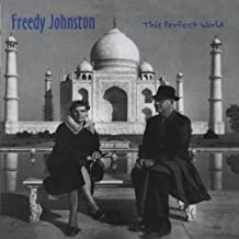 This Perfect World by Freedy Johnston (2011-10-17)