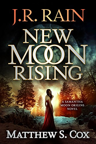 New Moon Rising (Samantha Moon Origins Book 1) (Red Moon Means The End Of The World)