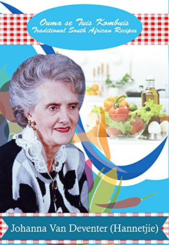 Ouma Se TUIS KOMBUIS: Traditional South African Recipes by Johanna Van Deventer